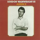 Play & Download Album II by Loudon Wainwright III | Napster