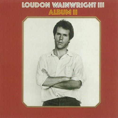 Album II by Loudon Wainwright III