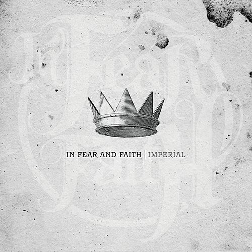 Play & Download Imperial by In Fear And Faith | Napster