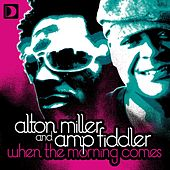 Play & Download When The Morning Comes by Alton Miller | Napster
