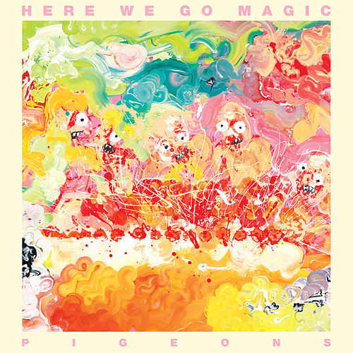 Play & Download Pigeons by Here We Go Magic | Napster