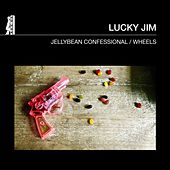 Play & Download Jellybean Confessional / Wheels by Lucky Jim | Napster