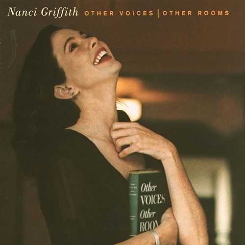 Play & Download Other Voices, Other Rooms by Nanci Griffith | Napster