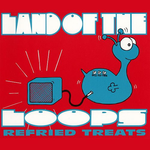 Refried Treats EP by Land of the Loops