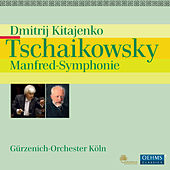 Play & Download Tchaikovsky: Manfred-Symphonie h-Moll by Dmitri Kitayenko | Napster