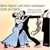 Mein Mann will mich verlassen, Gott sei Dank by Fritz Muhlholzer