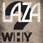 Why by Laza Morgan