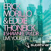 Play & Download Live Your Life by Erick Morillo | Napster