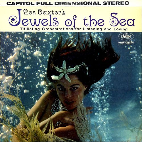 Play & Download Jewels Of The Sea by Les Baxter | Napster