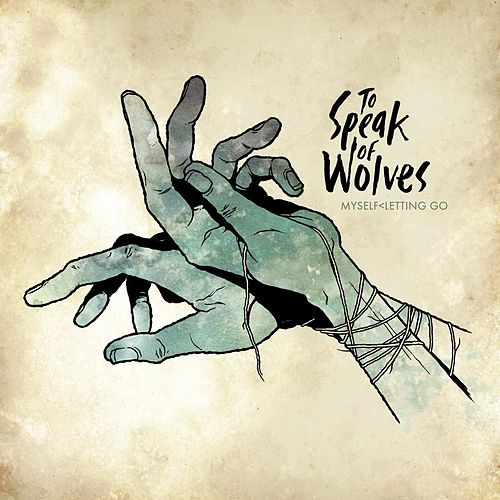 Play & Download Myself < Letting Go by To Speak Of Wolves | Napster