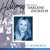 Extravagant Worship: The Songs Of Darlene Zschech by Hillsong Worship