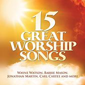 Play & Download 15 Great Worship Songs by Various Artists | Napster
