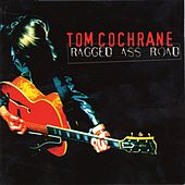 Play & Download Ragged Ass Road by Tom Cochrane | Napster