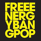 Bang Pop by Free Energy