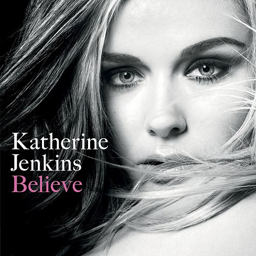Play & Download Believe by Katherine Jenkins | Napster