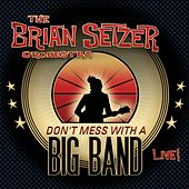 Play & Download Don't Mess With a Big Band (Live) by Brian Setzer | Napster