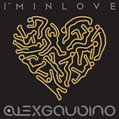 Play & Download I'm In Love by Alex Gaudino | Napster
