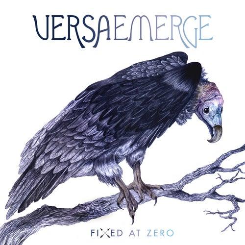 Fixed At Zero by VersaEmerge