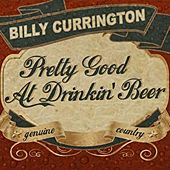 Pretty Good At Drinkin' Beer by Billy Currington
