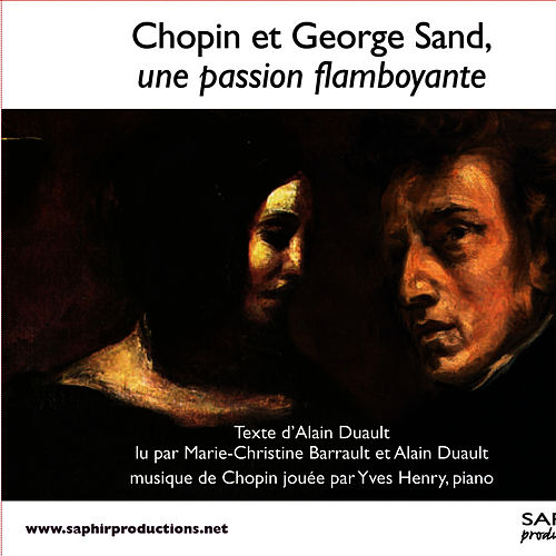 Play & Download Chopin et George Sand, une passion flamboyante by Chopin | Napster