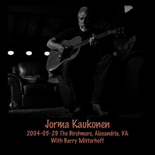 Play & Download 2004-05-29 The Birchmere, Alexandria, VA by Jorma Kaukonen | Napster