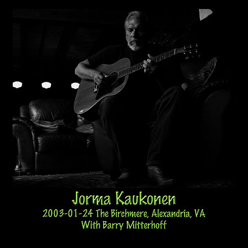 2003-01-24 The Birchmere, Alexandria, VA by Jorma Kaukonen