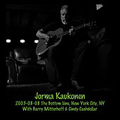 Play & Download 2003-08-08 The Bottom Line, New York City, NY by Jorma Kaukonen | Napster