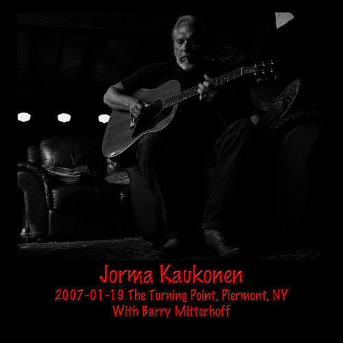 Play & Download 2007-01-19 The Turning Point, Piermont, NY by Jorma Kaukonen | Napster