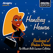 Almighty Presents: Handbag Heaven - Boulevard Of Broken Dreams by Belle Lawrence