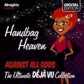 Play & Download Almighty Presents: Handbag Heaven - Against All Odds (Feat. Tasmin) (The Ultimate Déjà Vu Collection) by Déjà Vu | Napster