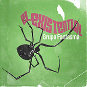 Play & Download El Existential by Grupo Fantasma | Napster