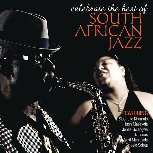 Play & Download South African Jazz by Various Artists | Napster
