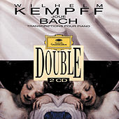 Play & Download Wilhelm Kempff Plays Bach. Transcriptions For Piano by Wilhelm Kempff | Napster