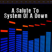 Play & Download A Salute To System Of A Down by The Rock Heroes | Napster
