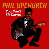 Play & Download You Can't Sit Down by Phil Upchurch | Napster