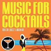 Music For Cocktails: Ibiza Jazz Lounge von Various Artists