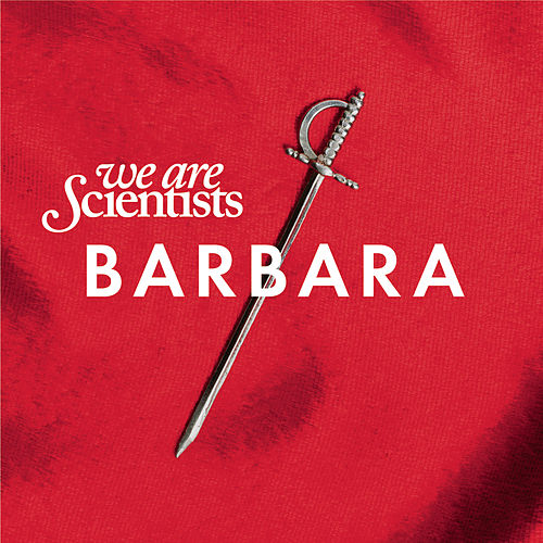 Barbara by We Are Scientists