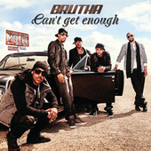 Play & Download Can't Get Enough by Brutha | Napster