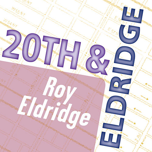 Play & Download Roy Eldridge: 20th & Eldridge by Roy Eldridge | Napster