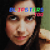 Play & Download Blipsters Too by Various Artists | Napster