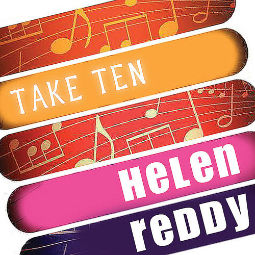 Play & Download Helen Reddy: Take Ten by Helen Reddy | Napster