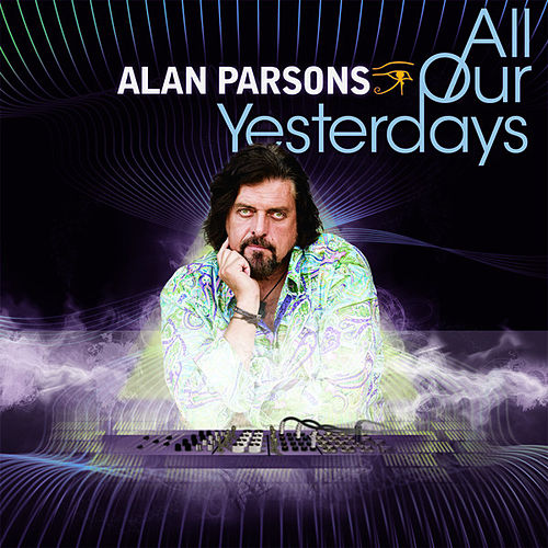 All Our Yesterdays by Alan Parsons