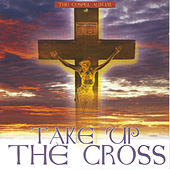 Play & Download Take Up The Cross by Various Artists | Napster