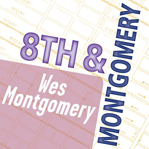 Play & Download Wes Montgomery: 8th & Montgomery by Wes Montgomery | Napster