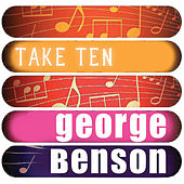Play & Download George Benson: Take Ten by George Benson | Napster