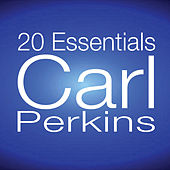 Play & Download Carl Perkins: 20 Essentials by Carl Perkins | Napster