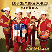 Play & Download La Fiesta by Los Sembradores De La Sierra | Napster