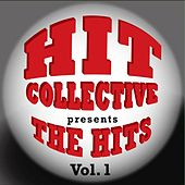 Hit Collective Presents: The Hits Vol. 1 by Hit Collective