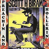 Play & Download Preachin' and Hollerin' by Scott H. Biram | Napster