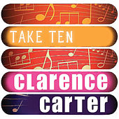 Play & Download Clarence Carter: Take Ten by Clarence Carter | Napster